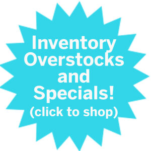 Overstocks and Specials